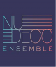 NU DECO ENSEMBLE